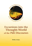 Excursions into the Thought - World of the Pāli Discourses