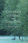 Children of Silence and Slow Time (slightly damaged book)