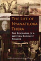Life of Nyanatiloka Thera, The