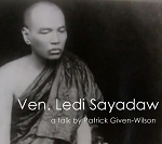 Ven. Ledi Sayadaw: a talk by Patrick Given-Wilson (Video Streaming and Download) <br /><span>Vipassana</span>