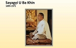 Sayagyi U Ba Khin: a talk by Patrick Given-Wilson (Video Streaming and Download) <br /><span>Vipassana</span>