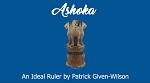 Ashoka: An Ideal Ruler by Patrick Given-Wilson (Video Streaming and Download) <br /><span>Vipassana</span>