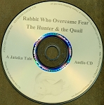 Rabbit Who Overcame Fear / The Hunter & the Quail CD