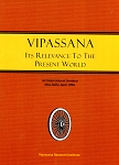 Vipassana, Its Relevance to the Present World (book) <br /><span>Vipassana</span>
