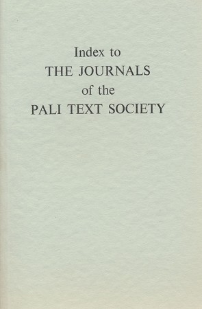 Journal of the Pali Text Society INDEX (damaged copy)