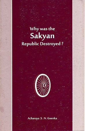 Why was the Sakyan Republic destroyed? <br /><span>Vipassana</span>