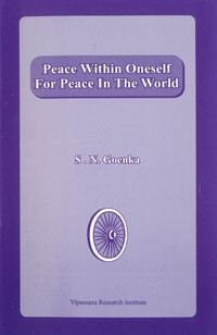 Peace Within Oneself For Peace In The World <br /><span>Vipassana</span>