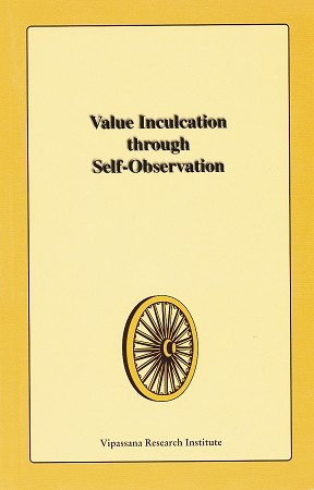 Value Inculcation Through Self-Observation <br /><span>Vipassana</span>