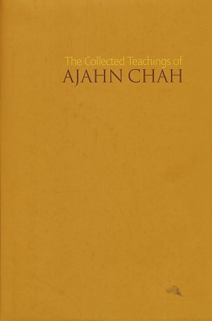The Collected Teachings of Ajahn Chah (Hard Cover)