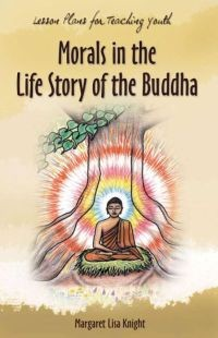 Morals in the Life Story of the Buddha  (Lesson)