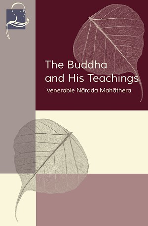Buddha and His Teachings, The (Pariyatti Edition)