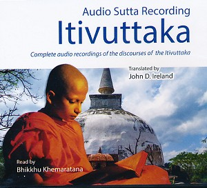 Itivuttaka - Audio Sutta Recording of the discourses of the Itivuttaka