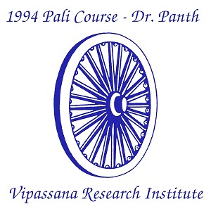 Pāli workshop by Dr. Panth, 1994 (Streaming Audio) <br /><span>Vipassana</span>