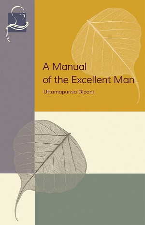 Manual of the Excellent Man, A (Pariyatti Edition)